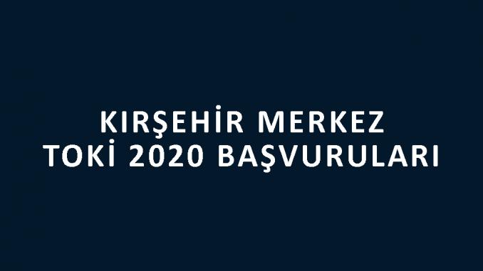 Kırşehir Merkez Toki 2020 başvuruları nereye yapılacak? 100 bin sosyal konut başvuru şartları neler? 2+1 ve 3+1 daire fiyatları ne kadar?