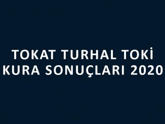 Tokat Turhal Toki kura sonuçları 2020! İşte 100 bin sosyal konut kampanyası Tokat Turhal Toki Evleri 2+1 ve 3+1 kura sonuçları tam listesi