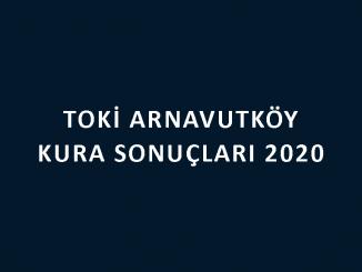 Toki Arnavutköy kura sonuçları 2020! İşte 100 bin sosyal konut kampanyası İstanbul Arnavutköy Hadımköy Toki Evleri 2+1 ve 3+1 kura sonuçları