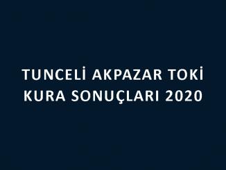 Tunceli Akpazar Toki kura sonuçları 2020