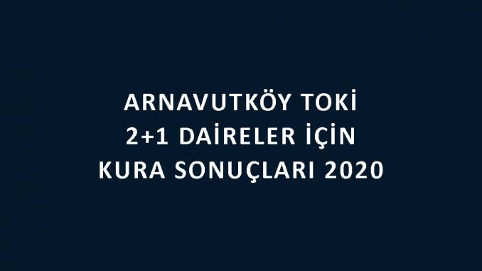 Arnavutköy Toki 2+1 kura sonuçları
